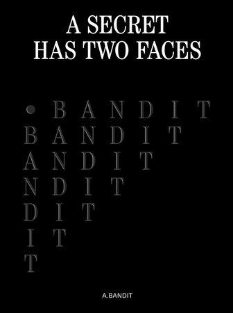 A.Bandit by Glenn Kaino and Derek Delgaudio