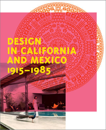 Design in California and Mexico, 1915-1985