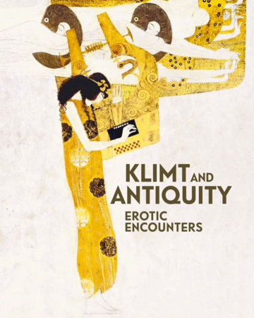 Klimt and Antiquity by Stella Rollig and Tobias G. Natter