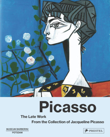 Picasso The Late Work by