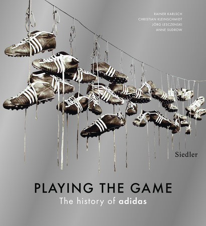 Playing the Game by Rainer Karlsch, Christian Kleinschmidt, Jorg Lesczenski and Anne Sudrow