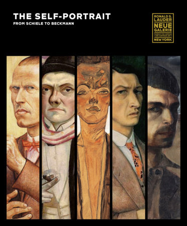 The Self-Portrait, from Schiele to Beckmann by Tobias G. Natter, Olaf Peters, Uwe Schneede, Monika Faber and Stefan Weppelmann