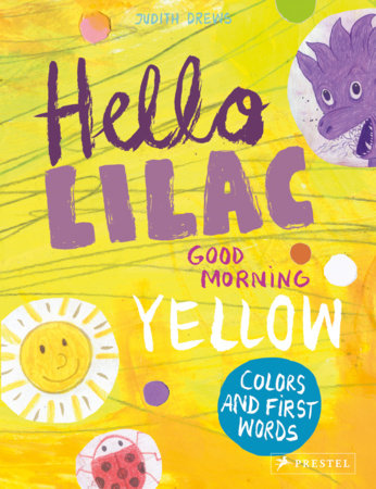 Hello Lilac - Good Morning, Yellow by Judith Drews