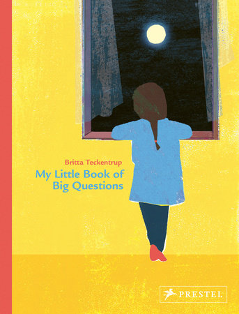 My Little Book of Big Questions by Britta Teckentrup