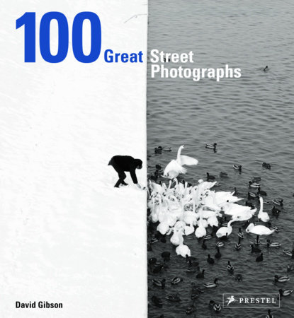 100 Great Street Photographs by David Gibson