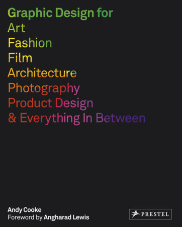 Graphic Design for Art, Fashion, Film, Architecture, Photographer, Product Design and Everything in Between by Andy Cooke
