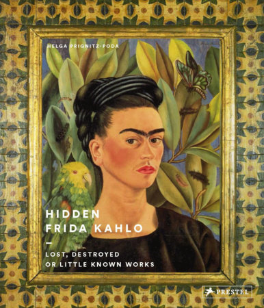 Hidden Frida Kahlo by Helga Prignitz-Poda