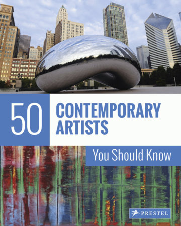 50 Contemporary Artists You Should Know by Christiane Weidemann and Brad Finger