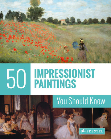 50 Impressionist Paintings You Should Know by Ines Janet Engelmann