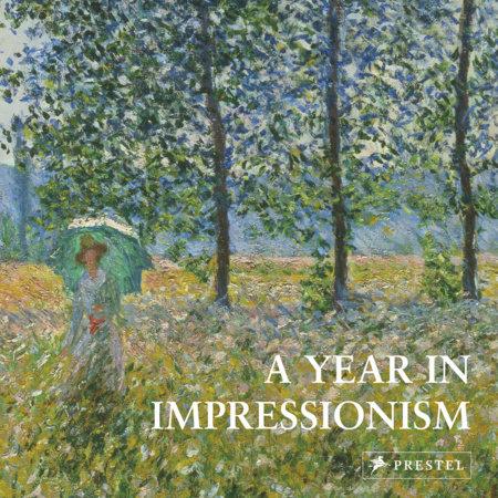 A Year in Impressionism by Prestel Publishing