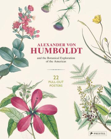 Alexander von Humboldt Botanical Illustrations by Otfried Baume