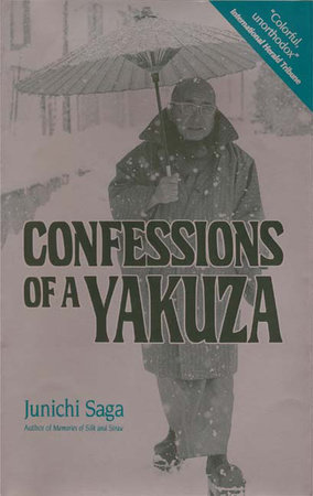 Confessions of a Yakuza by Dr. Junichi Saga