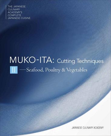Mukoita II, Cutting Techniques by Japanese Culinary Academy