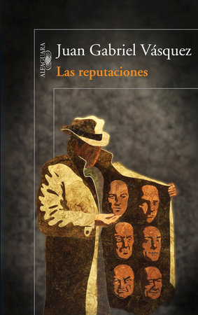 Las reputaciones / Tenuous Standings by Juan Gabriel Vasquez