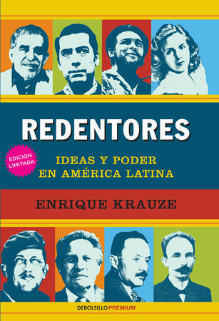 Redentores: Ideas y poder en latinoamerica / Redeemers: Ideas and Power in Latin America by Enrique Krauze