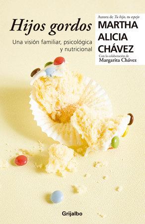 Hijos gordos: Una visión psicológica, familiar y nutricional / Overweight Children
