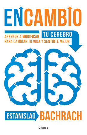 EnCambio: Aprende a modificar tu cerebro para cambiar tu vida y sentirte mejor / On the Other Hand
