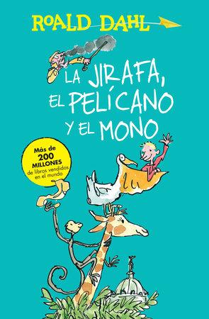 La Jirafa El Pelicano Y El Mono The Giraffe The Pelican And The