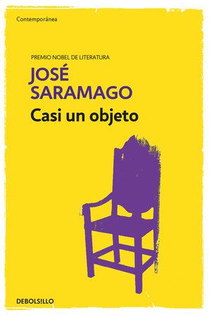 Casi un objeto / Almost an Object by Jose Saramago