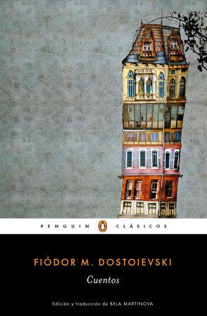 Cuentos de Fiodor Dostoievski /  Stories. Fiodor Dostoievski by Fiodor M. Dostoievski