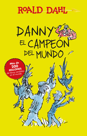 Danny el campeon del mundo / Danny The Champion of the World by Roald Dahl