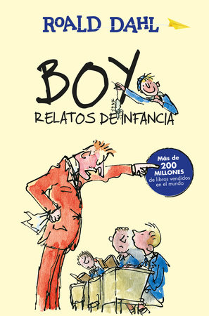 Boy. Relatos de infancia / Boy. Tales of Childhood by Roald Dahl