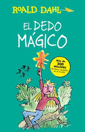 El dedo mágico / The Magic Finger by Roald Dahl