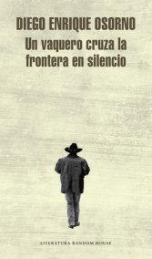 Un vaquero cruza la frontera / A Cowboy Crosses the Border