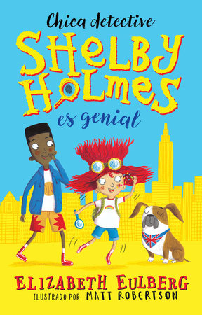 La gran Shelby Holmes / The Great Shelby Holmes: Girl Detective