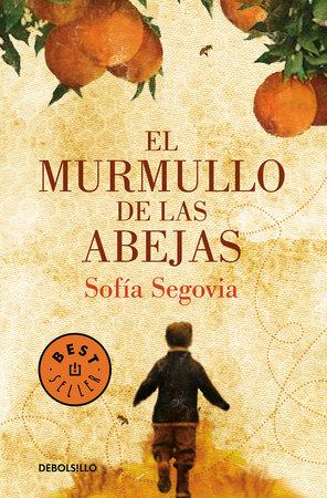 El murmullo de las abejas / The Hum of Bees by Sofía Segovia