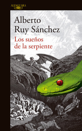 Los sueños de la serpiente / Dreams of a Serpent by Alberto Ruy Sanchez