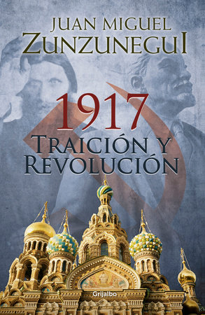 1917: traición y revolución / 1917: Betrayal and Revolution by Juan Miguel Zuzunegui