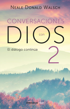 Conversaciones con Dios 2: Siga disfrutando de una experiencia extraordinaria / Conversations With God, Book 2: Continue Enjoying an Extraordinary Experience