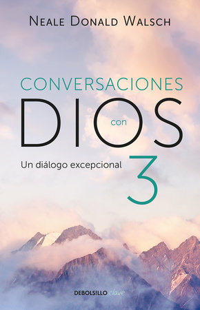 Conversaciones con Dios 3: El diálogo excepcional/Conversations With God, Book 3 : The Exceptional Dialog