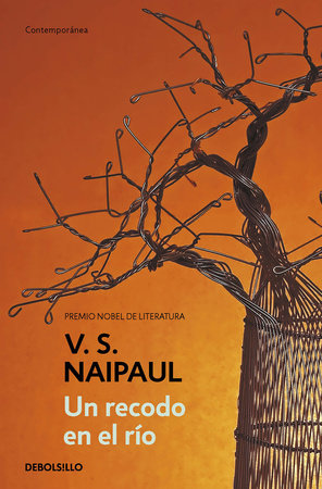 Un recodo en el río / A Bend in the River by V. S. Naipaul