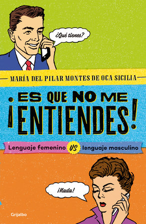 ¡Es que no me entiendes! / You Don't Understand Me! Feminine Language vs. Masculine Language