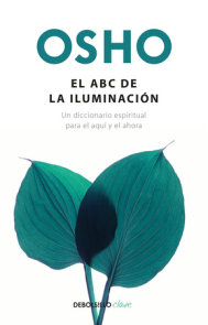 El ABC de la iluminación Un diccionario espiritual para el aquí y el ahora / An ABC of Enlightenment: A Spiritual Dictionary for the Here and Now