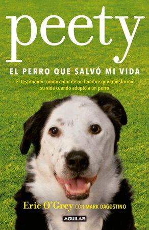 Peety, el perro que salvó mi vida / Walking with Peety: The Dog Who Saved My Life