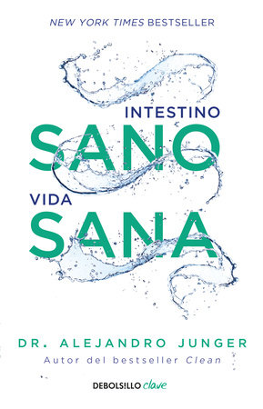 Intestino sano, vida sana / Clean Gut by Alejandro Junger