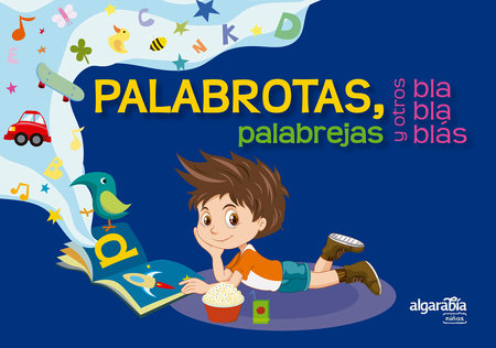 Palabrotas, palabrejas y otros bla bla blás / Long Words, Weird Words, and Other Blah Blah Blahs