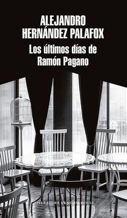 Los últimos días de Ramón Pagano / Ramon Pagano's Last Days