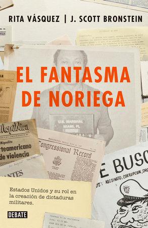 El fantasma de Noriega / Noriega's Ghost