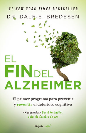 El fin del Alzheimer / The End of Alzheimer's by Dale Bredesen