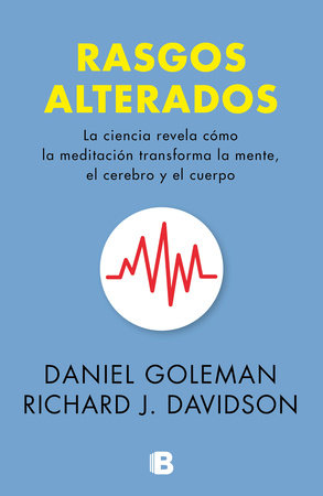 Rasgos alterados / Altered Traits by Daniel Goleman and Richard Davidson