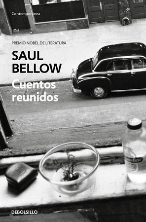Cuentos reunidos. Saul Bellow / Saul Bellow. Collected Stories by Saul Bellow