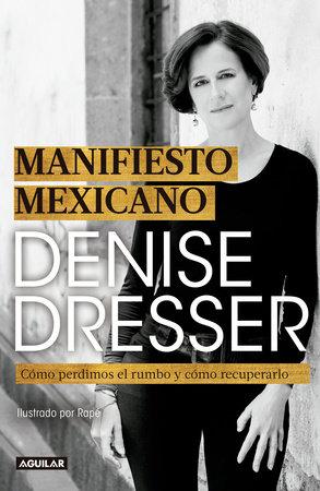Manifiesto Mexicano: Cómo perdimos el rumbo y cómo recuperarlo / Mexican Manifesto