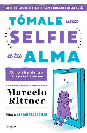 Tómale una selfie a tu alma / Take a Selfie of Your Soul