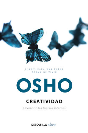 Creatividad: liberando las fuerzas internas / Creativity: Unleashing the Forces Within
