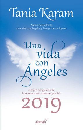Libro agenda. Una vida con angeles 2019 / A Life With Angels 2019 Agenda