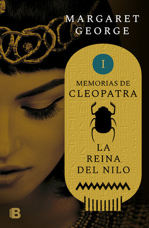 La reina del Nilo / The Memoirs of Cleopatra by Margaret George